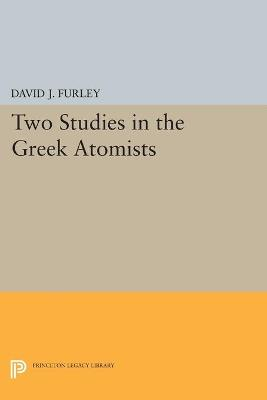 Two Studies in the Greek Atomists