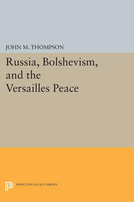 Russia, Bolshevism, and the Versailles Peace