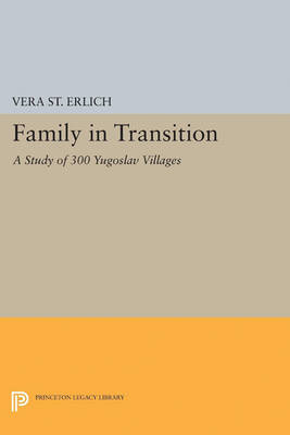Family in Transition: A Study of 300 Yugoslav Villages