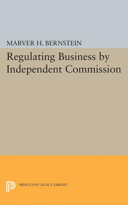 Regulating Business by Independent Commission