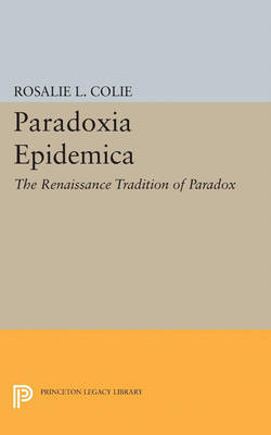 Paradoxia Epidemica: The Renaissance Tradition of Paradox