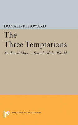 Three Temptations: Medieval Man in Search of the World