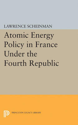 Atomic Energy Policy in France Under the Fourth Republic