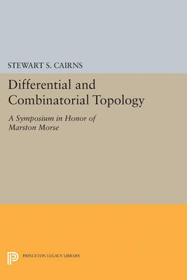 Differential and Combinatorial Topology: A Symposium in Honor of Marston Morse