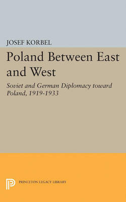 Poland Between East and West: Soviet and German Diplomacy toward Poland, 1919-1933