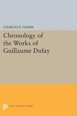 Chronology of the Works of Guillaume Dufay