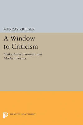 Window to Criticism: Shakespeare's Sonnets & Modern Poetics