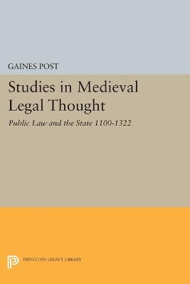 Studies in Medieval Legal Thought: Public Law and the State 1100-1322