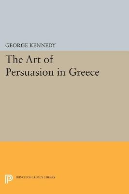 History of Rhetoric, Volume I: The Art of Persuasion in Greece