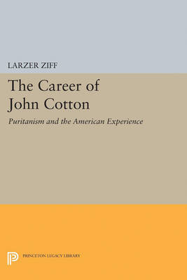 Career of John Cotton: Puritanism and the American Experience