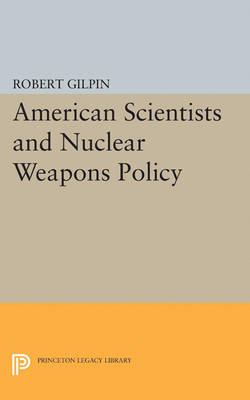 American Scientists and Nuclear Weapons Policy