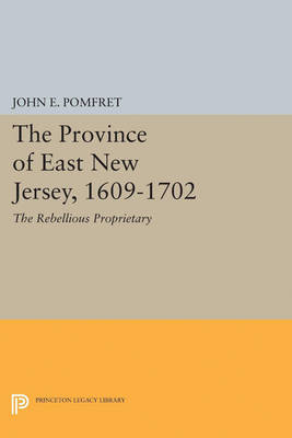 Province of East New Jersey, 1609-1702: Princeton History of New Jersey, 6