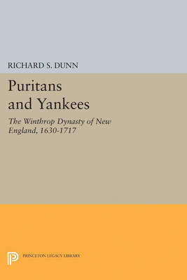 Puritans and Yankees: The Winthrop Dynasty of New England