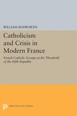 Catholicism and Crisis in Modern France