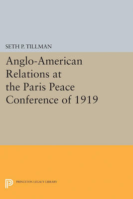 Anglo-American Relations at the Paris Peace Conference of 1919