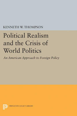 Political Realism and the Crisis of World Politics