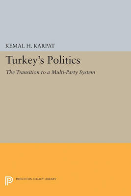 Turkey's Politics: The Transition to a Multi-Party System