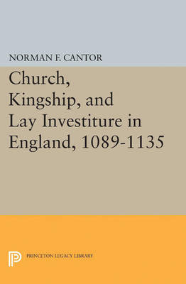 Church, Kingship, and Lay Investiture in England, 1089-1135