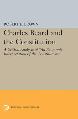 Charles Beard and the Constitution: A Critical Analysis