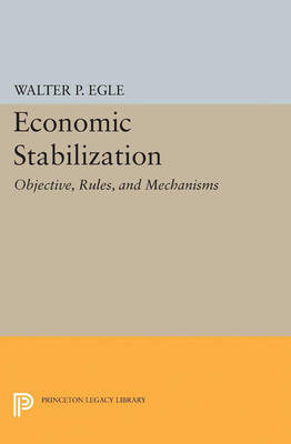 Economic Stabilization: Objective, Rules, and Mechanisms