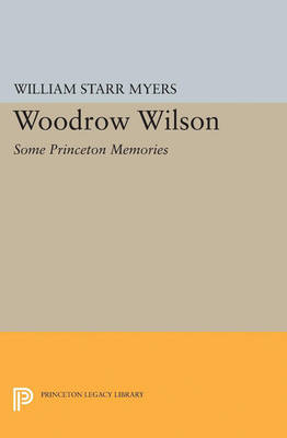 Woodrow Wilson: Some Princeton Memories