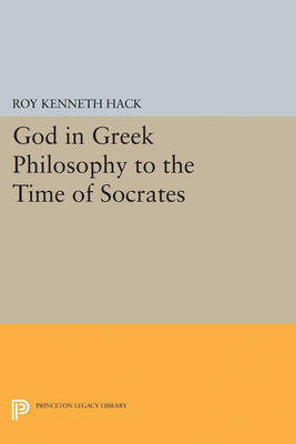 God in Greek Philosophy to the Time of Socrates