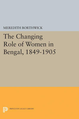 The Changing Role of Women in Bengal, 1849-1905