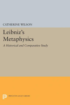 Leibniz's Metaphysics: A Historical and Comparative Study