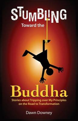 Stumbling Toward the Buddha