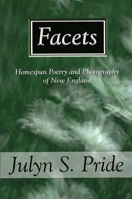 Facets: Homespun Poetry and Photography of New England