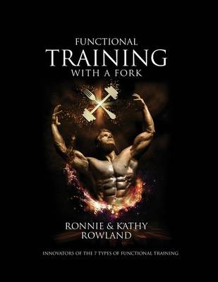 Functional Training with a Fork: Innovators of the 7 Types of Functional Training