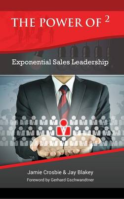 The Power of 2 - Exponential Sales Leadership
