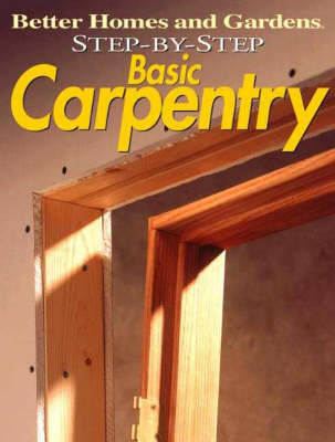 Basic Carpentry: Over 35 Easy-to-follow Projects