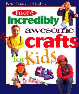 More Incredibly Awesome Crafts for Kids