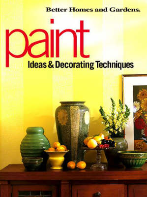 Paint: Ideas and Decorating Techniques