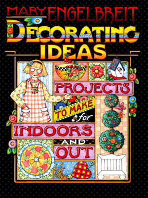 Decorating Ideas: Projects to Make for Indoors and Out