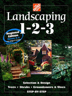 Landscaping 1-2-3: Selection and Design, Trees, Shrubs, Groundcovers, Vines