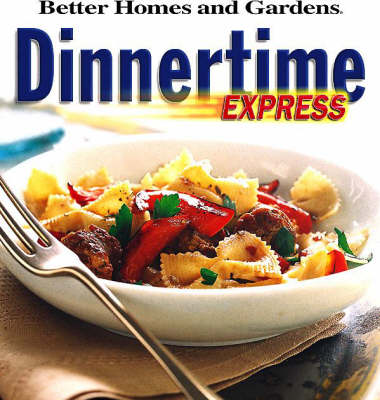 Dinnertime Express: Fast, Fabulous After-Work Meals!