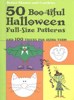 50 Boo-tiful Halloween Full-size Patterns: And 100 Tricks for Using Them