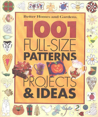 1001 Full-size Patterns, Projects and Ideas: Crafts for Every Season