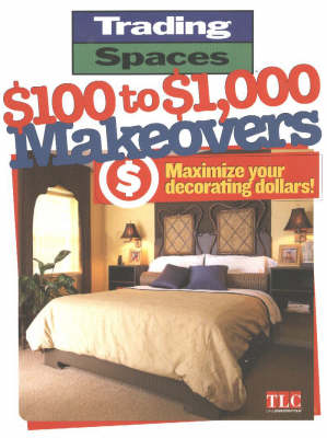 $100 to $1000 Makeovers: Maximizing Your Decorating Dollars