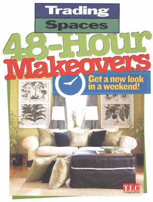 48-hour Makeovers: Get a New Look in a Weekend!