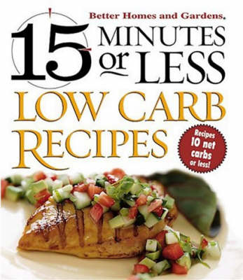 15 Minutes or Less: Low Carb Recipes
