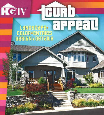 Curb Appeal: Landscape, Color, Entries, Design and Details