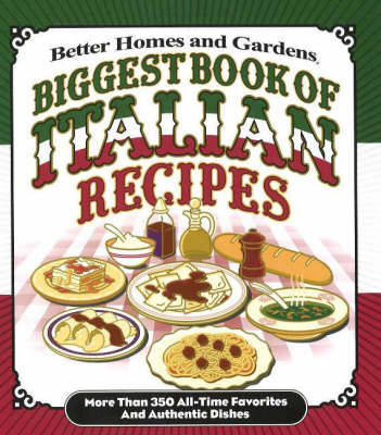 Biggest Book of Italian Recipes: More Than 350 All-Time Favorites and Authentic Dishes