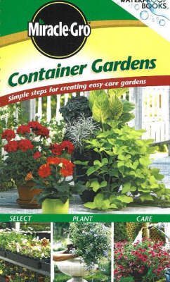 Container Gardens: Simple Steps for Creating Easy-Care Gardens