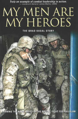 My Men are Heroes: The Brad Kasal Story