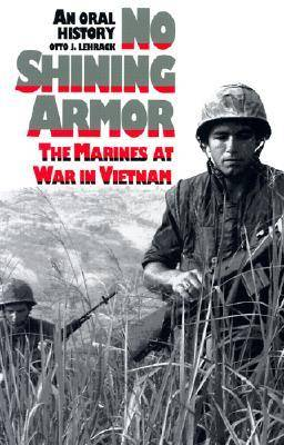 No Shining Armour: Marines at War in Vietnam - An Oral History