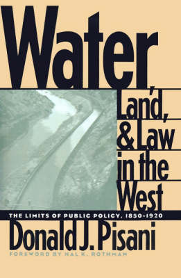 Water, Land, and Law in the West: The Limits of Public Policy