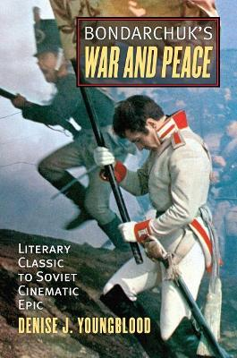 Bondarchuk's 'War and Peace': Literary Classic to Soviet Cinematic Epic